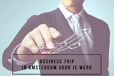 Business Trip - In Amsterdam voor werk