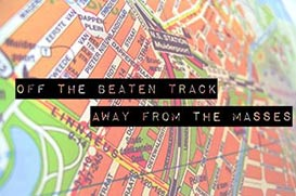 Off the beaten track - Away from the masses