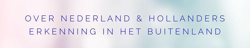 Over Nederland en Hollanders - Erkenning in het Buitenland