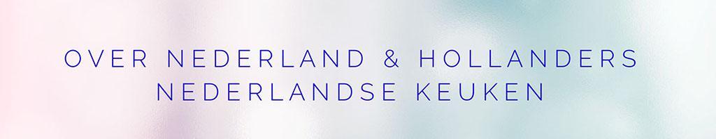 Over Nederland en Hollanders - Nederlandse Keuken