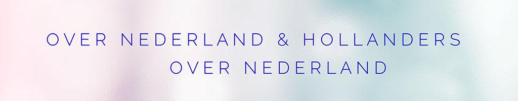 Over Nederland en Hollanders - Over Nederland