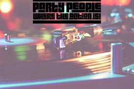 Party People - Go where the action is