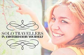 Solo Travellers - In Amsterdam by yourself