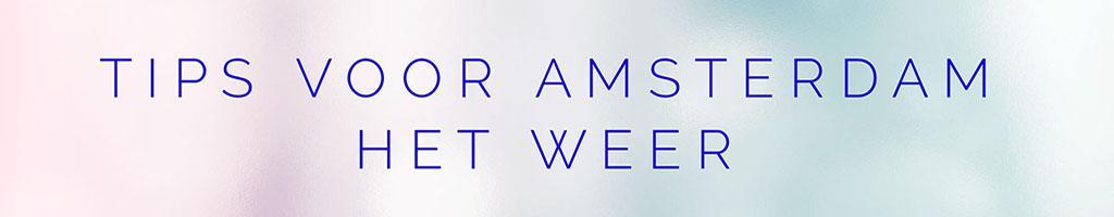 Tips voor Amsterdam - Het Weer