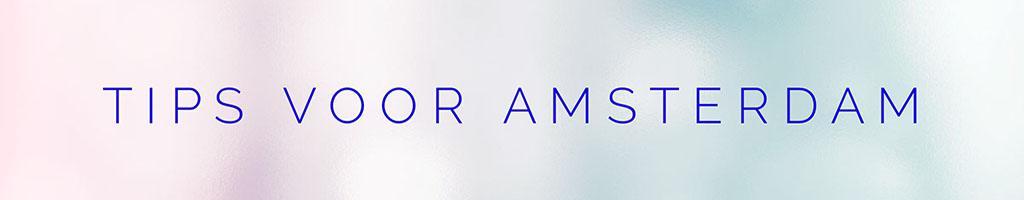 Tips voor Amsterdam